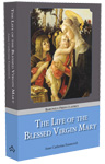 Life of the Blessed Virgin Mary, The - paperback