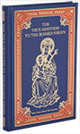 True Devotion to the Blessed Virgin, The - Leather Hardback