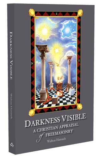 Darkness Visible: A Christian Appraisal of Freemasonry - paperback